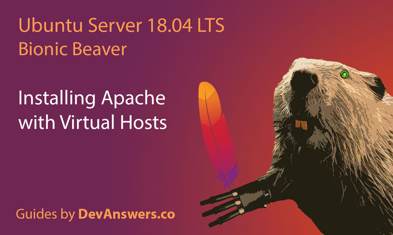 Installing Apache on Ubuntu 18.04 Server with Virtual Hosts