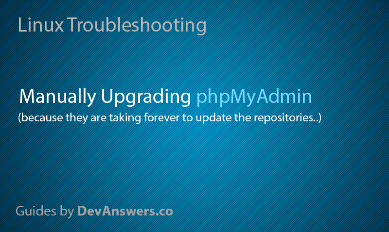 How to Manually Upgrade phpMyAdmin | DevAnswers co