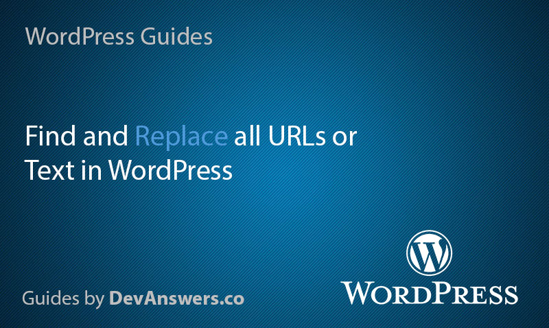 Search and Replace all URLs and links in WordPress, HTTP to HTTPS