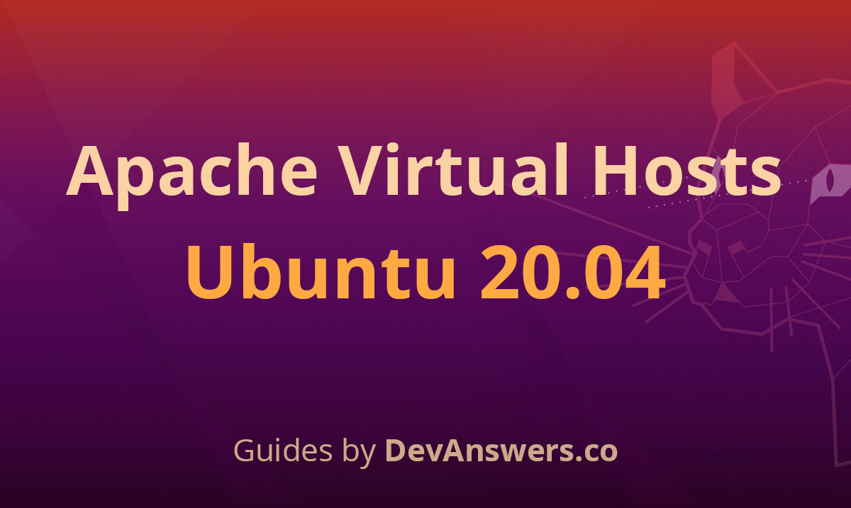 How To Install Apache on Ubuntu 20.04 with Multiple Domains