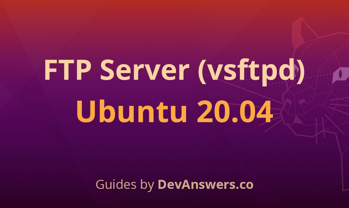 How To Install An Ftp Server Vsftpd On Ubuntu 20 04 Devanswers Co