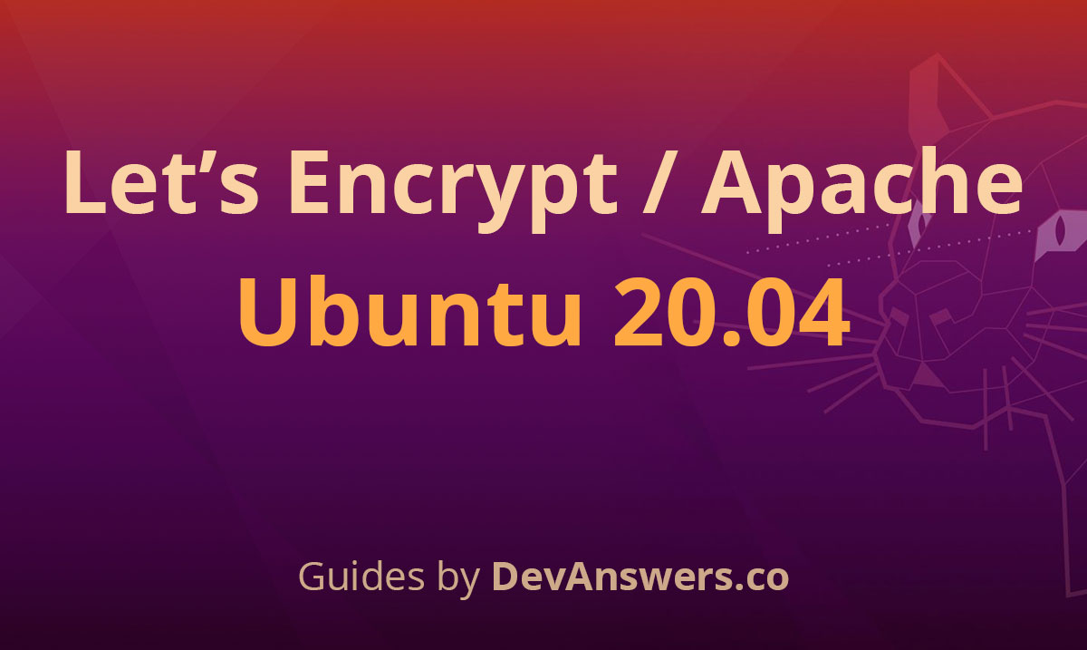 How To Install a Let's Encrypt SSL Cert for Apache on Ubuntu 20.04