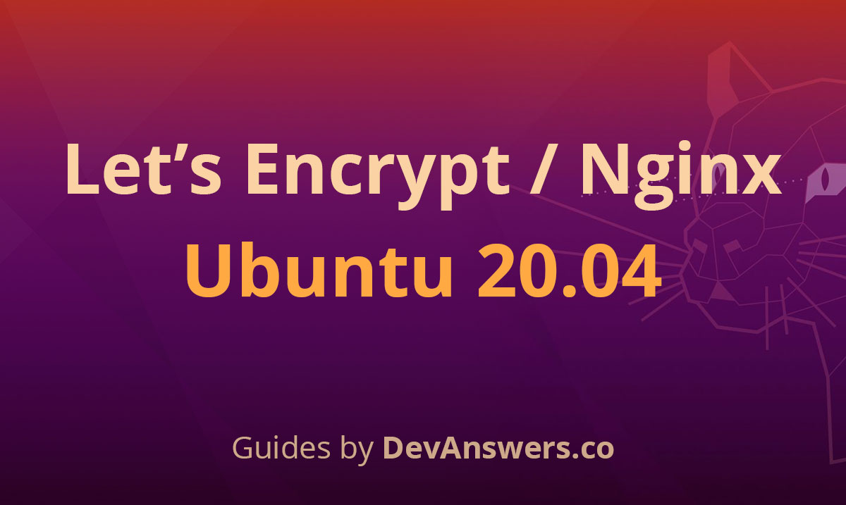 How To Install a Let's Encrypt SSL Cert for Nginx on Ubuntu 20.04
