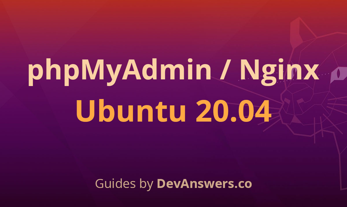 How To Install & Secure phpMyAdmin for Nginx on Ubuntu 20.04